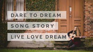 Dare to Dream Song Story- Mary Elizabeth Kolsrud