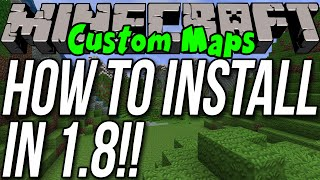 How To Install Custom Maps In Minecraft 1.8