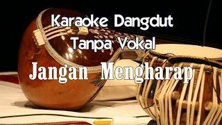 Karaoke - Jangan Mengharap (Dangdut)