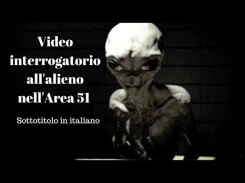 Video interrogatorio alieno area 51 sottotitoli in italiano.