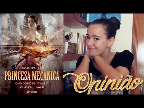 OPINIÃO: Princesa Mecânica de Cassandra Clare