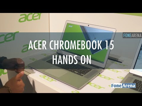 Acer Chromebook 15 Hands On - MacBook Clone?