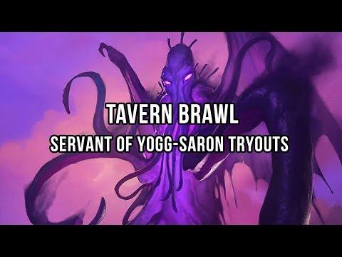 Tavern Brawl - Servant of Yogg-Saron Tryouts
