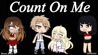 Count On Me|GachaLife|GLMV|