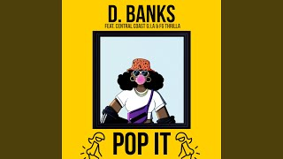 New Song: D Banks | Pop It ft. Central Coast G.I.A & FG Thrilla