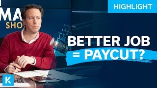 Take a Pay Cut In Order To Pursue a Better Job?