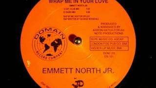 Emmett North Jr. - Wrap Me In Your Love