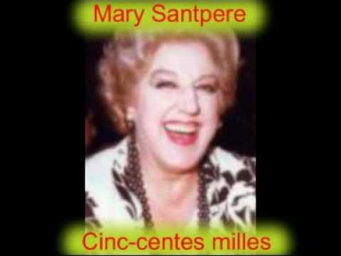 MARY SANTPERE. CINC-CENTES MILLES