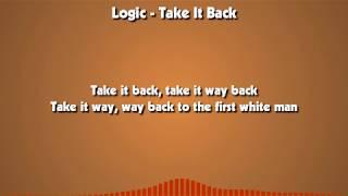 Logic   Take It Back [LYRICS]