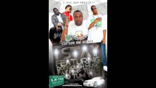 I STAY -  Bay Bay ft. Dorrough, Fat Pimp, Trai'D, Tum Tum