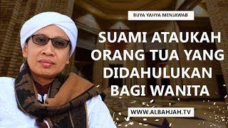 Gambar cover Suami Ataukah Orang Tua Yang Didahulukan Bagi Wanita - Buya Yahya Menjawab