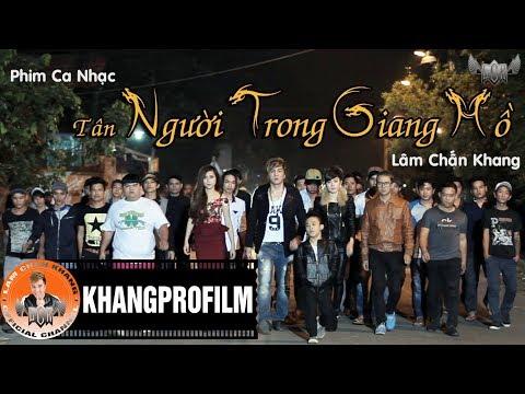 Phim Ca Nhạc Người Trong Giang Hồ-Lâm Chấn Khang có cả thánh ngọng