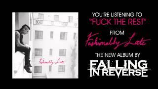 "Falling In Reverse - ""Fuck The Rest"" (Full Album Stream)"