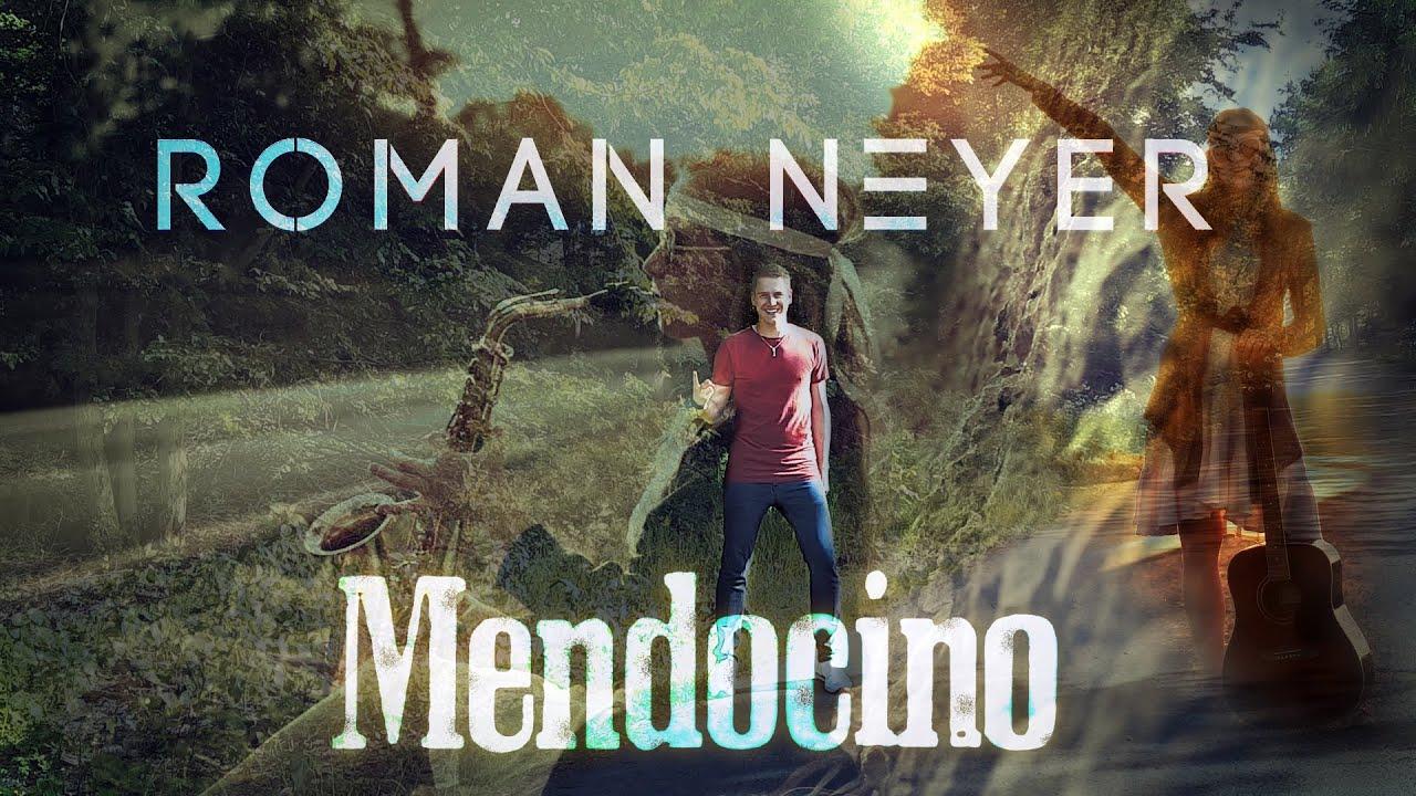 Roman Neyer – Mendocino