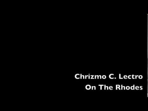Chrizmo C. Lectro - On The Rhodes