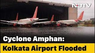 Cyclone Amphan Leaves Kolkata Airport Flooded, Damages Hangars