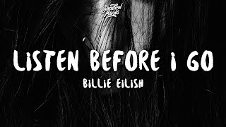 Billie Eilish   Listen Before I Go (Lyrics)
