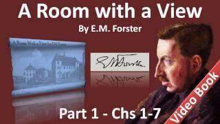 Part 1 - A Room with a View Audiobook by E. M. Forster (Chs 01-07)