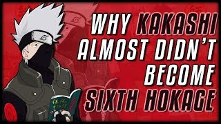 Why Kakashi Almost Turned Down Becoming The Sixth Hokage!
