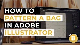 How To Make A Sewing Pattern For Bags In Adobe Illustrator   SEWING WITH STEVE