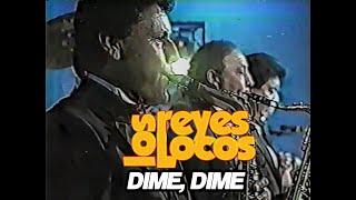 Reyes Locos - Dime Dime (1991)