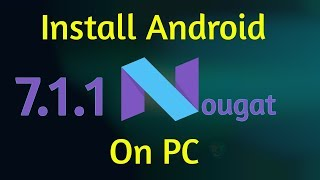 How to Install Android Nougat 7 1 on PC | Dual Boot - Free video