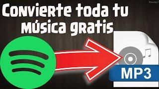Como descargar musica de Spotify 2017 convertir a mp3