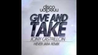 Hever Jara Jony Castrillon - Give and Take (hever jara latin dutch remix)