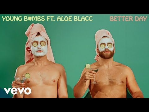 Young Bombs Better Day Feat Aloe Blacc