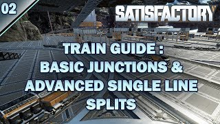 Satisfactory Train Guides: Basic Junctions & Advanced Single Line Splits Ep.02