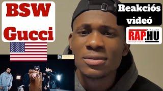 BSW Reaction Videó 😎 Reakció Egyenesen Amerikából 🇺🇲   Gucci 🔥