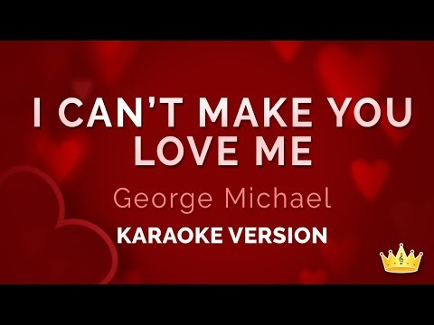 George Michael - I Can't Make You Love Me (Karaoke Version)