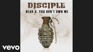 Disciple - Dear X, You Don't Own Me