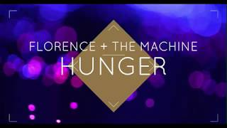 Florence + The Machine    Hunger (Lyrics)