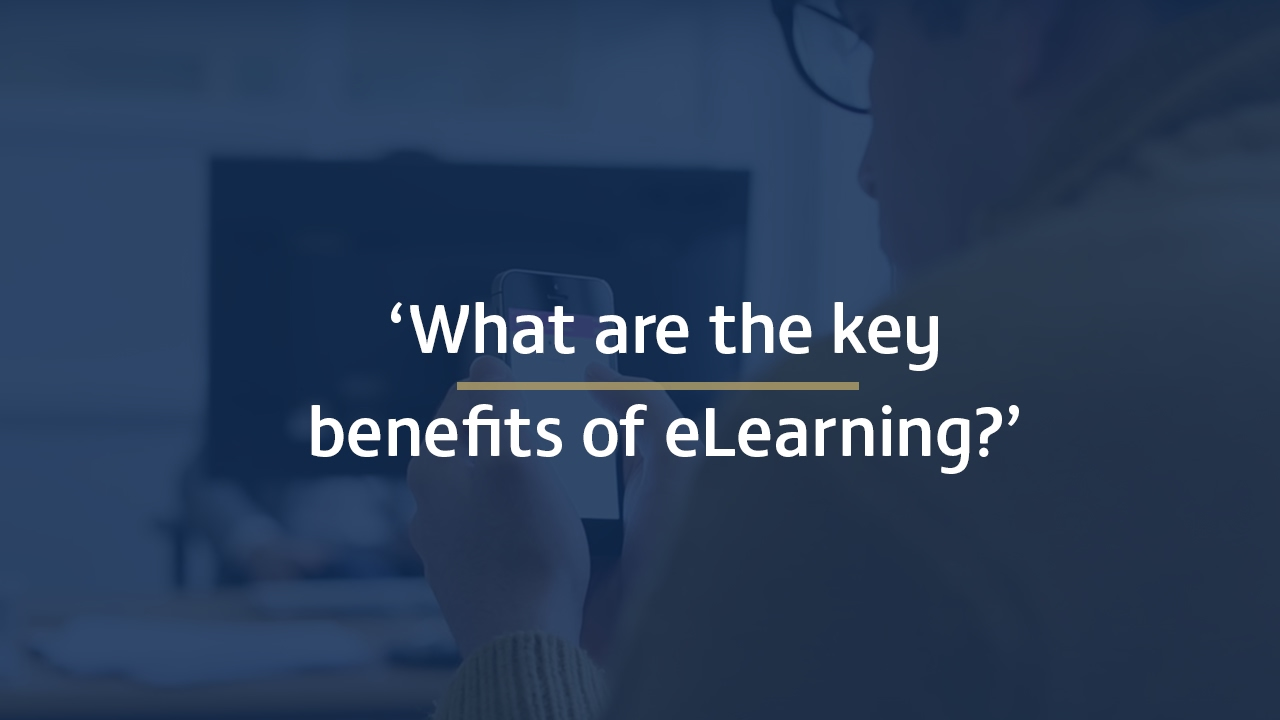 What are the key benefits of eLearning?