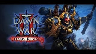 Warhammer 40,000 Dawn of War II — Chaos Rising №1