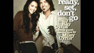 Ready Set Don't Go-Billy Ray Cyrus Ft Miley Cyrus With Lyrics