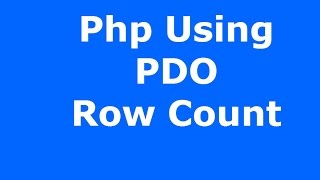 Php And MySQL : How To Use Pdo Row Count In Php [ with source code ]