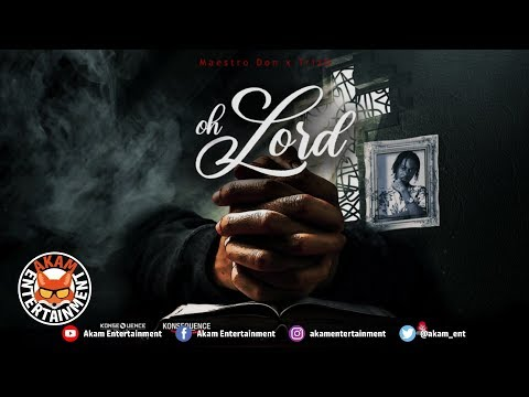 Maestro Don x TrizO - Oh Lord [Official Lyric Video]