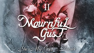 MOURNFUL GUST - She's My Grief …Decade - Disk 2 (2010) Full Album Official (Gothic Doom Metal)