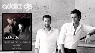 Addict Djs feat Jay Delano - Amazing (Radio Edit)