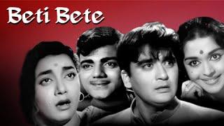 Beti Bete Full Movie  Sunil Dutt Saroja Devi  Drama Bollywood Movie