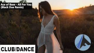 Ace of Base all For You ( Black Remix ) MELBOURNE BOUNCE