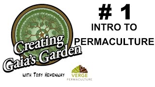 Permaculture Introduction - Toby Hemenway's Creating Gaia's Garden   Lesson #1
