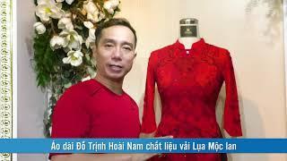 Áo dài Đỗ Trịnh Hoài Nam chất liệu vải Lụa Mộc lan