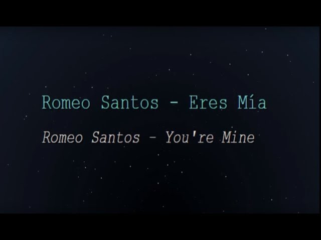 Romeo Santos - Eres Mía (English Lyrics Translation)