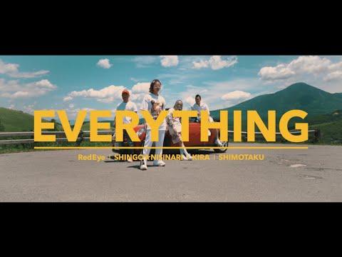 EVERYTHING / Red Eye , SHINGO★西成 , KIRA & 下拓
