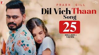 Dil Vich Thaan Song | Prabh Gill | New Punjabi Song 2020