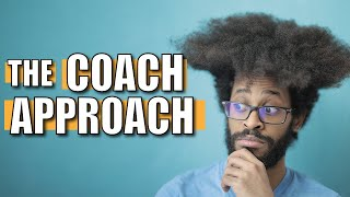 Coach Approach: How to be a better coach & improve your life with coaching tools