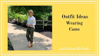 Outfit Ideas For Wearing Camo - Fashion For Women Over 50 - Casual Outfit Ideas - 2019